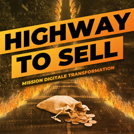 Show cover of HIGHWAY TO SELL - Mission digitale Transformation