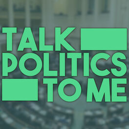 Show cover of Talk Politics To Me