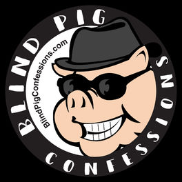 Show cover of Blind Pig Confessions's Podcast