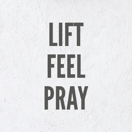 Show cover of Lift Feel Pray