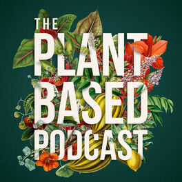Show cover of The Plant Based Podcast