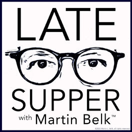 Show cover of Late Supper with Martin Belk™
