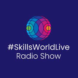 Show cover of #SkillsWorldLive Radio Show