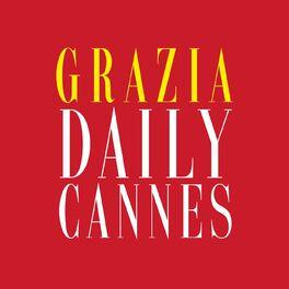 Show cover of Grazia Daily Cannes : La Bande Originale