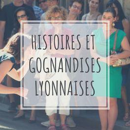 Show cover of Histoires et Gognandises Lyonnaises