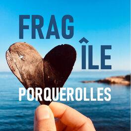 Show cover of Fragîle Porquerolles