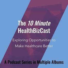 Show cover of 10 Minute HealthBizCast