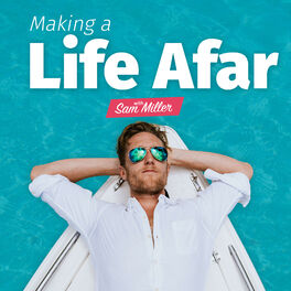 Show cover of Making a Life Afar with Sam Miller