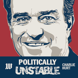 Show cover of Charlie Hurt: Politically Unstable