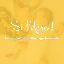Show cover of SI MERE ! Grossesse, accouchement et maternité libres et respectés