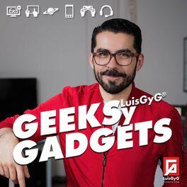 Show cover of Geeks y Gadgets con LuisGyG