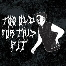 Show cover of Too Old For This Pit
