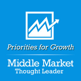 Show cover of Middle Market Thought Leader   Priorities for Growth
