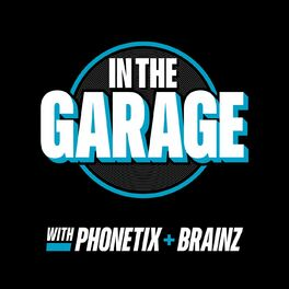 Show cover of In The Garage With Phonetix and BrainZ