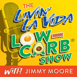 Show cover of The Livin' La Vida Low-Carb Show With Jimmy Moore