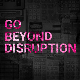 Show cover of Go Beyond Disruption