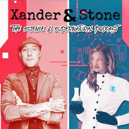 Show cover of Xander & Stone - The Science & Supernatural Podcast