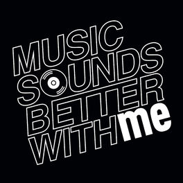 Show cover of Music sounds better with ME