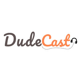 Show cover of DudeCast | Filmes e Séries de TV