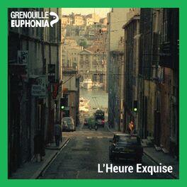 Show cover of L'Heure Exquise - Radio Grenouille & Séances Spéciales