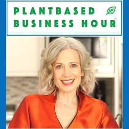 Show cover of The Plantbased Business Hour