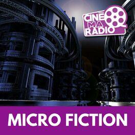 Show cover of MICRO FICTION   CinéMaRadio