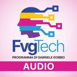 Show cover of FvgTech Programma TV di Gabriele Gobbo (versione audio)
