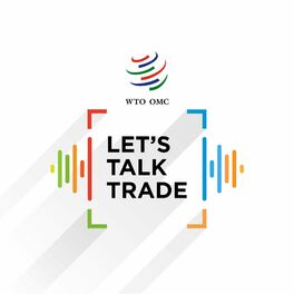 Show cover of Let's talk trade by WTO