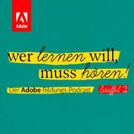 Show cover of Wer lernen will, muss hören! - Der Adobe Bildungs-Podcast