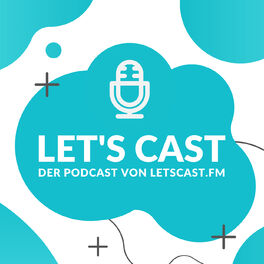 Show cover of Let's Cast - Der Podcast