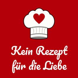 Show cover of Kein Rezept für die Liebe