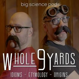Show cover of Whole 9 Yards: Idioms, Etymology, & Origins