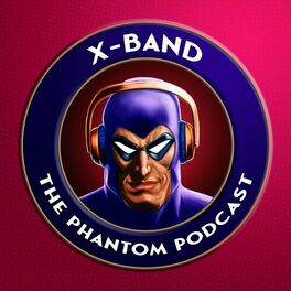 Show cover of X-Band: The Phantom Podcast