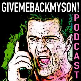 Show cover of GiveMeBackMySon! Podcast