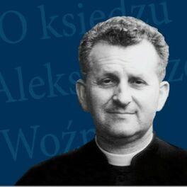Show cover of Ks. Aleksander Woźny Podcast