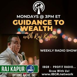 Show cover of Guidance to Wealth with Raj Kapur
