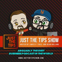 Show cover of Just The Tips, with James P. Friel and Dean Holland