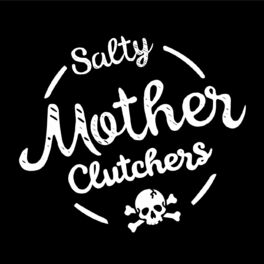Show cover of Salty MotherClutchers