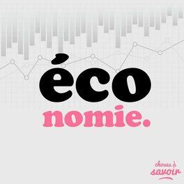 Show cover of Choses à Savoir ÉCONOMIE