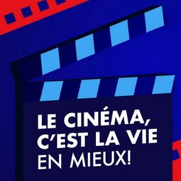 Show cover of LE CINÉMA, C'EST LA VIE EN MIEUX