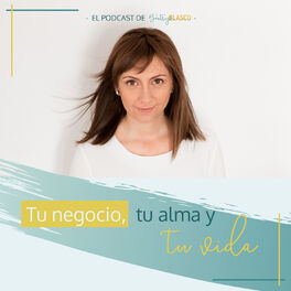 Show cover of Tu negocio, tu alma y tu vida. El podcast de Beatriz Blasco.
