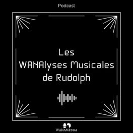 Show cover of Les WANAlyses Musicales de Rudolph