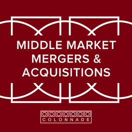 Show cover of Middle Market Mergers and Acquisitions by Colonnade Advisors