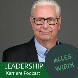 Show cover of ALLES WIRD | Der Leadership Karriere Podcast