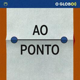 Show cover of Ao Ponto (podcast de O Globo)