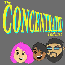 Show cover of Concentrated Podcast