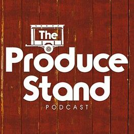 Show cover of The Produce Stand Podcast