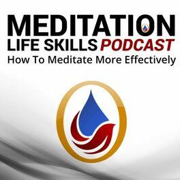 Show cover of Meditation Life Skills Podcast