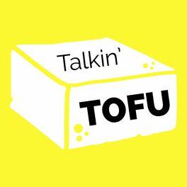 Show cover of Talkin' Tofu