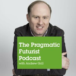 Show cover of The Pragmatic Futurist Podcast